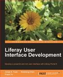 Liferay User Interface Development, Yuan, Jonas X. and Chen, Xinsheng, 1849512620