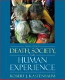 Death, Society, and Human Experience, Kastenbaum, Robert J., 0205482627