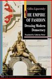 The Empire of Fashion - Dressing Modern Democracy, Lipovetsky, Gilles, 0691102627