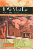 If We Must Die : A Novel of Tulsa's 1921 Greenwood Riot, Carr, Pat M., 087565262X