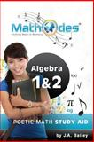 MathOdes: Etching Math in Memory: Algebra 1 And 2, J. A. Bailey, 1463542623