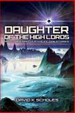 Daughter of the High Lords and Other Speculative Fiction Stories, David Scholes, 1499732627