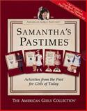 Samantha's Pastimes, The American Girls Collection, 1562472623