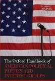 The Oxford Handbook of American Political Parties and Interest Groups, , 0199542627