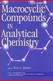 Macrocyclic Compounds in Analytical Chemistry, Zolotov, Aleksei K., 0471172626