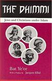 The Dhimmi : Jews and Christians under Islam, Ye'or, Bat, 0838632629
