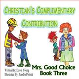 Christian's Complimentary Contribution, Dawn Young, 0991232623