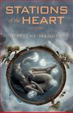 Stations of the Heart, Darlene Madott, 1550962620