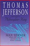 Thomas Jefferson : America's Philosopher-King, Lerner, Max, 156000262X