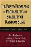 Ill-Posed Problems in Probability and Stability of Random Sums, Klebanov, L. B. and Kozubowski, Tomasz J., 160021262X