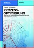 Prozessoptimierung : Einführung in Die Statistische Datenanalyse und Versuchsplanung, Wirbeleit, Frank, 3110342626