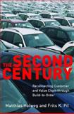 The Second Century : Reconnecting Customer and Value Chain Through Build-to-Order, Holweg, Matthias and Pil, Frits K., 0262582627