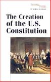 The Creation of the U. S. Constitution, Medina, Loreta M., 0737712627