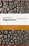 Global Politics of Regionalism : Theory and Practice, Farrell, Mary, 074532262X