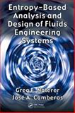 Entropy Based Design and Analysis of Fluids Engineering Systems, Naterer, Greg F. and Camberos, Jose A., 0849372623