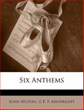 Six Anthems, John Milton and G. E. P. Arkwright, 1141602628