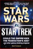 Star Wars vs. Star Trek, Matt Forbeck, 1440512620