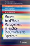Modern Solid Waste Management in Practice : The City of Malmö Experience, Bernstad Saraiva Schott, Anna and Aspegren, Henrik, 1447162625
