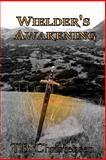 Wielder's Awakening, T. B. Christensen, 1466352620