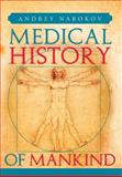 Medical History of Mankind, Andrey Nabokov, 1483632628