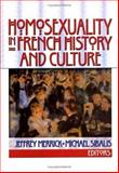 Homosexuality in French History and Culture, Merrick, Jeffrey and Sibalis, Michael, 1560232625