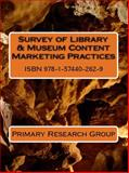Survey of Library and Museum Content Marketing Practices, Primary Research Group, 1574402625