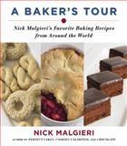 A Baker's Tour, Nick Malgieri, 0060582634