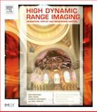 High Dynamic Range Imaging : Acquisition, Display, and Image-Based Lighting, Reinhard, Erik and Ward, Greg, 0125852630