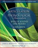 Articulation and Phonological Disorders : Speech Sound Disorders in Children, Bernthal, John E. and Bankson, Nicholas W., 0132612631