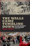 The Walls Came Tumbling Down : Collapse and Rebirth in Eastern Europe, Stokes, Gale, 0199732639