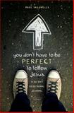 You Don't Have to Be Perfect to Follow Jesus, Mike Yaconelli, 0310742633
