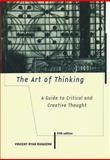 The Art of Thinking : A Guide to Critical and Creative Thought, Ruggiero, Vincent R., 0321012631