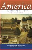 America : A Narrative History, Tindall, George Brown and Shi, David E., 0393912639