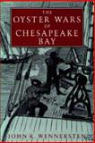 The Oyster Wars of Chesapeake Bay, Wennersten, John R., 0870332635