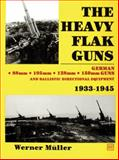 The Heavy Flak Guns, 1933-1945, Werner Muller, 0887402631
