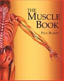 The Muscle Book, Paul Blakely, 0893892637