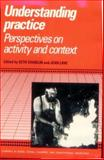 Understanding Practice : Perspectives on Activity and Context, , 0521392632