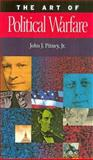The Art of Political Warfare, Pitney, John J., Jr., 0806132639