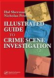 Illustrated Guide to Crime Scene Investigation, Petraco, Nicholas and Sherman, Hal, 0849322634