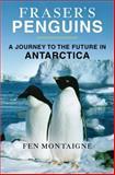 Fraser's Penguins, Fen Montaigne, 125000263X