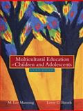 Multicultural Education of Children and Adolescents, Manning, M. Lee and Baruth, Leroy G., 0205402631