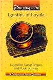 Praying with Ignatius of Loyola, Bergan, Jacqueline Syrup and Schwan, S. Marie, 0884892638