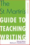 The St. Martin's Guide to Teaching Writing, Glenn, Cheryl and Goldthwaite, Melissa A., 1457622637
