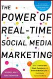 The Power of Real-Time Social Media Marketing : How to Attract and Retain Customers and Grow the Bottom Line in the Globally Connected World, Thompson, Teri and Macy, Beverly, 0071752633