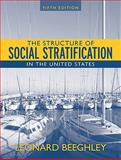 Structure of Social Stratification in the United States- (Value Pack W/MySearchLab), Beeghley and Beeghley, Leonard, 0205702635