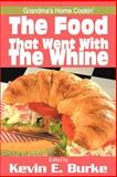 The Food That Went with the Whine, Kevin Burke, 0595182631