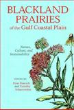 Blackland Prairies of the Gulf Coastal Plain : Nature, Culture, and Sustainability, , 0817312633