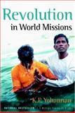 Revolution in World Missions, K. P. Yohannan, 0884192636