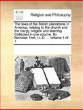 The Laws of the British Plantations in America, Relating to the Church and the Clergy, Religion and Learning Collected in One Volume by Nicholas Tro, See Notes Multiple Contributors, 1170272630