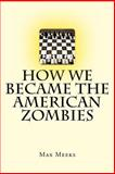 How We Became the American Zombies, Max Meeks, 1497382637